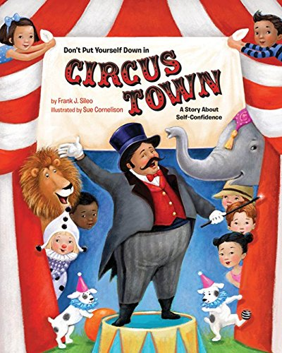 Don't Put Yourself Down in Circus Town: A Story about Self-Confidence